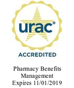 URAC Accredited: Pharmacy Benefits Management Expires 11/01/2019